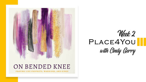On Bended Knee - Week 2