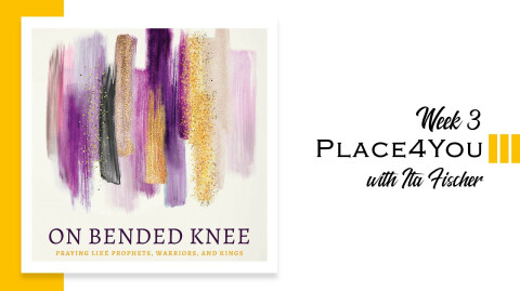 On Bended Knee - Week 3