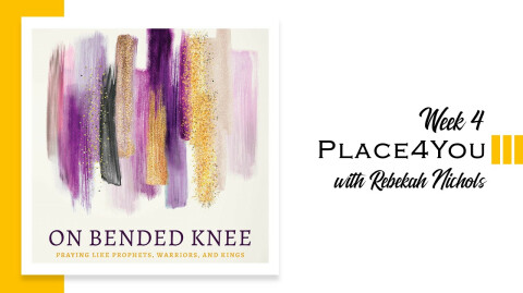 On Bended Knee - Week 4
